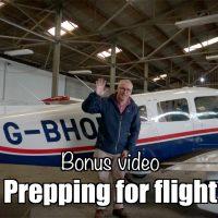 Bonus video: Prepping for flight