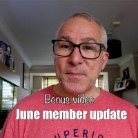 Bonus video: June member update